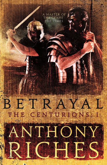 Betrayal: The Centurions | Anthony Riches